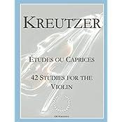 42 Studies for the Violin: Kreutzer's 42 Etudes ou Caprices