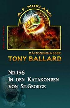 In den Katakomben von St. George Tony Ballard Nr. 156 von [Morland, A. F.]