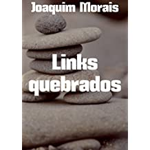 Links quebrados (Portuguese Edition)