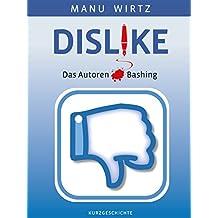 Dislike: Das Autoren Bashing