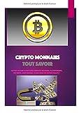 Cryptomonnaies: Tout Savoir, BITCOIN,QUELLES VALEURS, PLATEFORMES, SÉCURITÉ, HISTORIQUE, LE MILLION OU FUTUR KRACH ?