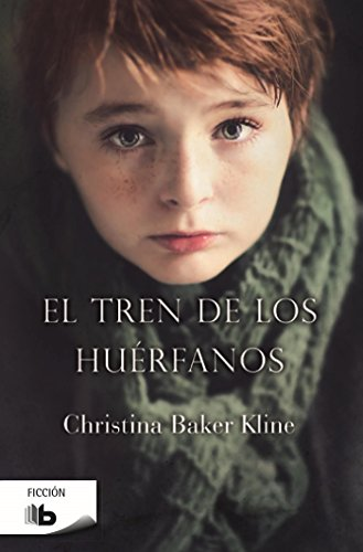 El tren de los huérfanos (B DE BOLSILLO) por Christina Baker Kline