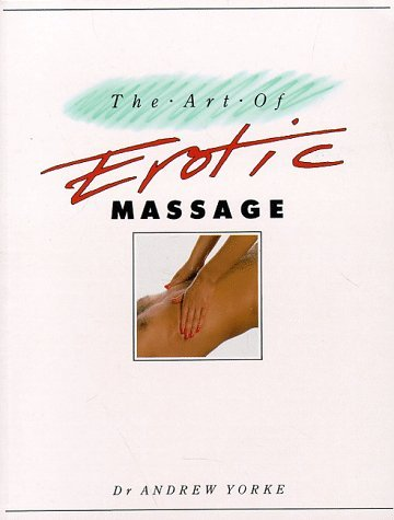 The Art of Erotic Massage by Dr. Andrew Yorke (1988-07-01) di Dr. Andrew Yorke