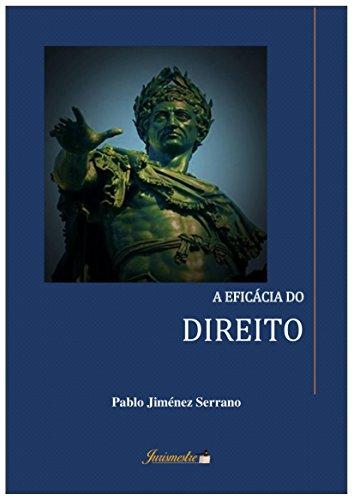 A eficácia do direito (Portuguese Edition) por Pablo Jiménez Serrano