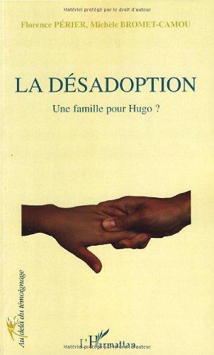 La désadoption : Une famille pour Hugo ? par Florence Périer