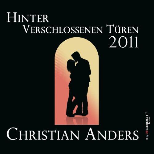 Christian Anders - Hinter verschlossenen Türen 2011 - Hinter Verschlossenen Türen