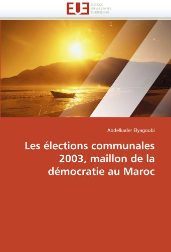 Les élections communales 2003, maillon de la démocratie au maroc par Abdelkader Elyagoubi