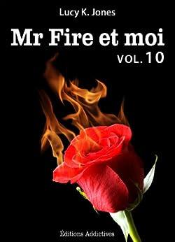 Mr Fire et moi - volume 10 par [Jones, Lucy K.]