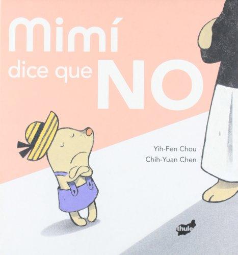 Mimi dice que no/ Mimi Says No por Yih-Fen Chou