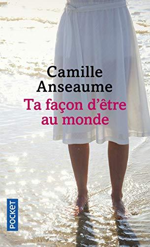 Ta façon d'être au monde par Camille ANSEAUME