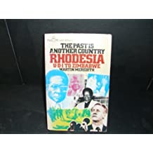 The Past is Another Country: Rhodesia, U.D.I.to Zimbabwe (Pan world affairs) by Martin Meredith (1980-11-07)