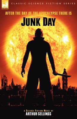 [Junk Day] (By (author) Arthur Sellings) [published: April, 2007]