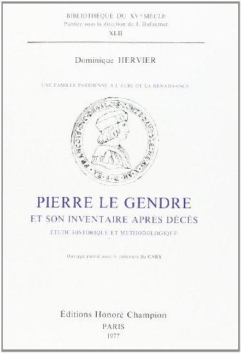 Une Famille Parisienne a l'Aube de la Renaissance: Pierre le Gendre et Son Inventaire Aprs Deces.