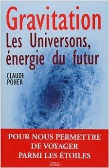 Gravitation : Les Universons, énergie du futur de Claude Poher ( 9 octobre 2003 )