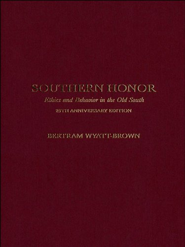 Southern Honor: Ethics and Behavior in the Old South (English Edition)