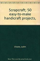 Title: Scrapcraft 50 easytomake handicraft projects