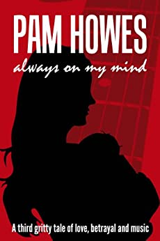 Always On My Mind (Pam Howes Rock'n'Roll Romance Series Book 3) by [Howes, Pam]