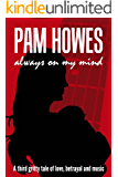 Always On My Mind (Pam Howes Rock'n'Roll Romance Series Book 3)