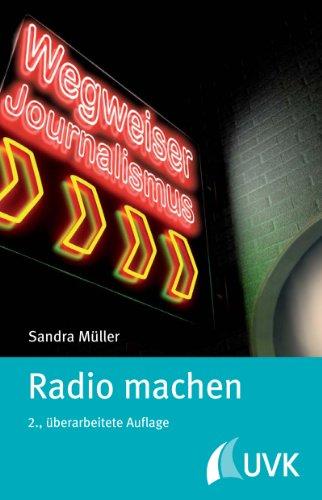 Radio machen (Wegweiser Journalismus 11)