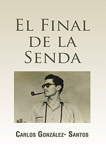 El Final De La Senda eBook: Carlos González-Santos: Amazon.es ...