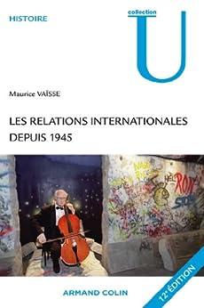 Les relations internationales depuis 1945 (Collection U) (French Edition) von [Vaïsse, Maurice]