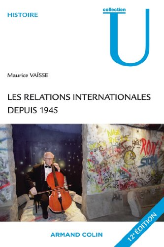 Les relations internationales depuis 1945 (Collection U)