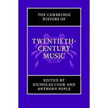 The Cambridge History of Twentieth-Century Music (The Cambridge History of Music) by Nicholas Cook (Editor), Anthony Pople (Editor) (5-Aug-2004) Hardcover