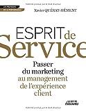 Esprit de Service Passer du marketing au management de l'expérience client