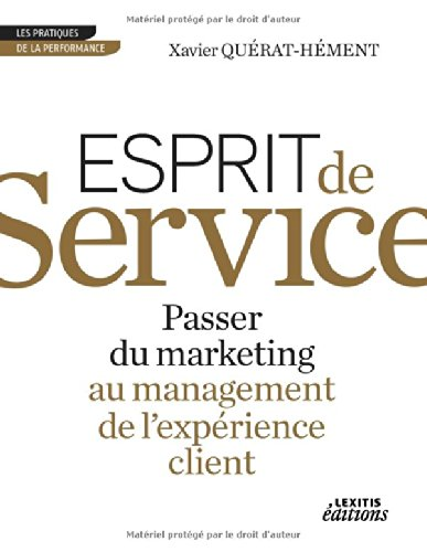Esprit de service passer du marketing au management de l'expérience client