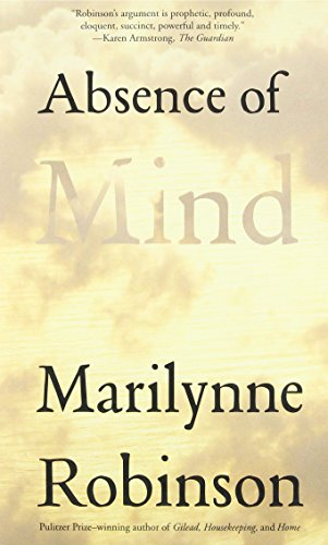 Absence of Mind: The Dispelling of Inwardness from the Modern Myth of the Self (The Terry Lectures)