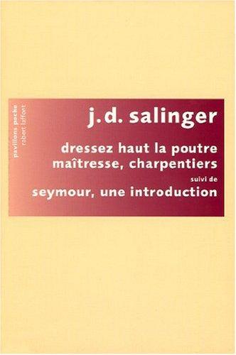 Dressez Haut la Poutre Maîtresse Charpentiers par Salinger J-d
