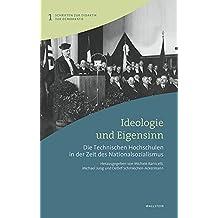 Ideologie und Eigensinn: Die Technischen Hochschulen in der Zeit des Nationalsozialismus (Schriften zur Didaktik der Demokratie)