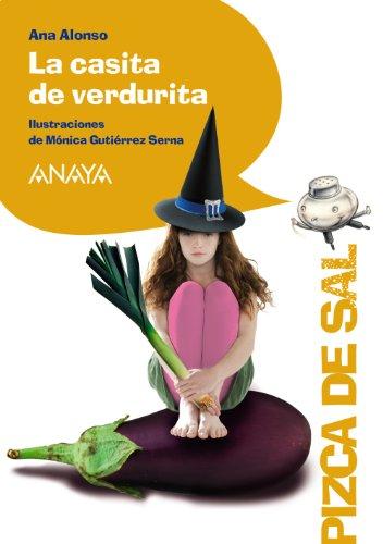 La casita de verdurita (Literatura Infantil (6-11 Años) - Pizca De Sal)
