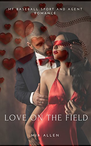Love on the Field: MF Baseball Sport and Agent Romance book cover