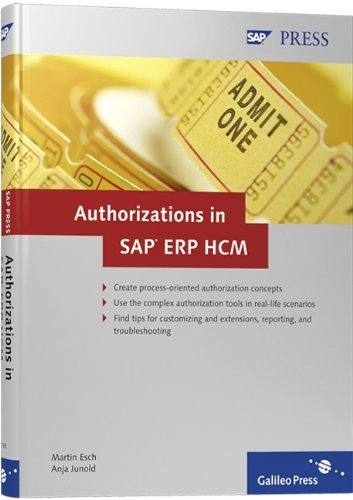 Authorizations in SAP ERP HCM: Design, Implementation, Operation 1st edition by Esch, Martin, Junold, Anja (2008) Hardcover