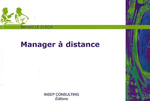 Manager à distance par Bernard Le Clech