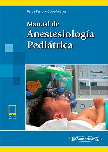 PEREZ:Manual Anestesiolog'a Pedi‡trica+e por Antonio Pérez Ferrer