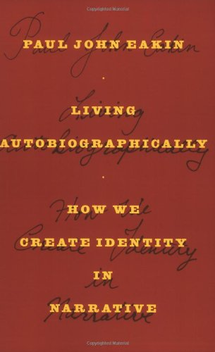 Living Autobiographically: How We Create Identity in Narrative