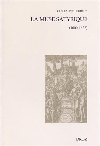 La muse satyrique (1600-1622) par Guillaume Peureux