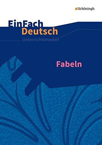 EinFach Deutsch Unterrichtsmodelle: Fabeln: Klassen 5 - 13
