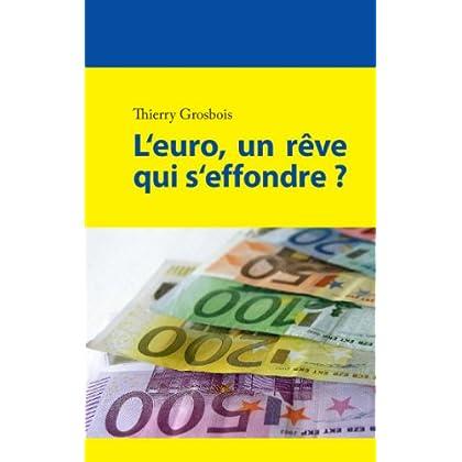 L'euro, un rêve qui s'effondre ?