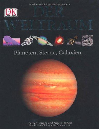 Der Weltraum: Planeten, Sterne, Galaxien (Dk Heather)