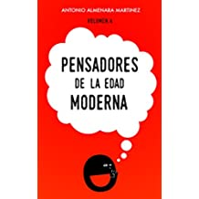 Pensadores de la Edad Moderna: Historia de la Filosofia (Pensadores de la humanidad nº 4)