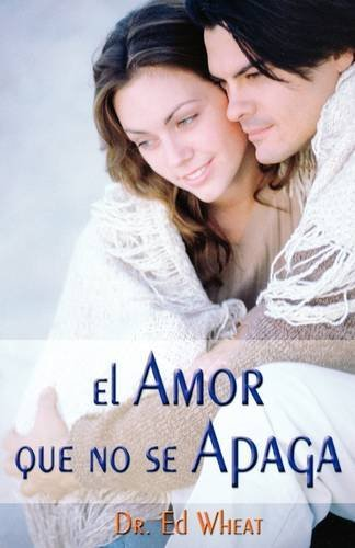 El amor que no se apaga by Ed Wheat (1992-06-01)