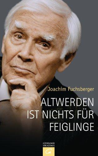Buchseite und Rezensionen zu 'Altwerden ist nichts für Feiglinge' von Joachim Fuchsberger