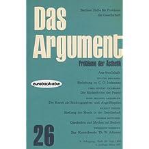 Probleme der Ästhetik. Das Argument: 5. Jahrgang, Heft 26 / Juli 1963 (Berliner Hefte für Probleme der Gesellschaft)