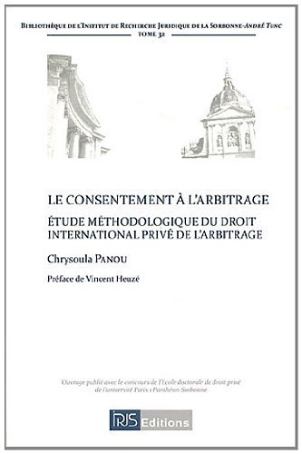 Le Consentement a l'Arbitrage. Etude Méthodologique en Droit International Prive de l'Arbitrage. de Chrysoula Panou (31 mai 2011) Broché