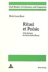 Rituel Et Poesie: Une Lecture de Saint-John Perse (Utah Studies in Literature and Linguistics)