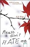Please don't hate me: Nichts ist wichtig, wenn man tot ist