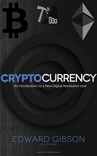 Cryptocurrency: An Introduction to a New Digital Revolution User (Bitcoin, Ethereum, Blockchain, Mining, Buying and storing, Investing and trading, ICO) (English Edition) - Gibson Edward